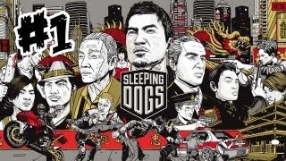 Sleeping Dogs Gameplay Walkthrough - Part 1 - HONG KONG BEATDOWN!! (Xbox 360/PS3/PC Gameplay)