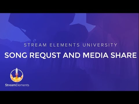 Media Share Complete Guide - StreamElements - Legendary Live Streaming