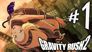 Gravity Rush 2 - Parte 1: Kat Perdida Em Outro Mundo!!! [ PS4 Pro - Playthrough ]