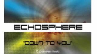 "ECHOSPHERE  ""Down To You""  ( Kat Banks , Damon Downs ) Vocal DnB"