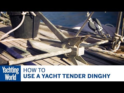 How to use a yacht tender dinghy - Yachting World Bluewater Sailing Series
