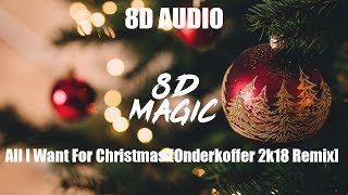 All I Want For Christmas (Onderkoffer 2k18 Remix) (8D AUDIO)