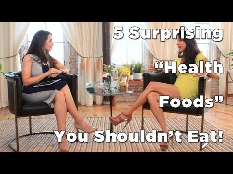 Healthy Or Not: 5 Surprising Health Foods You Shouldn't Eat!