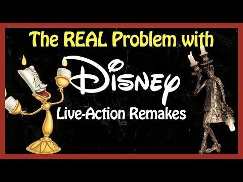 The REAL Problem with Disney Live-Action Remakes