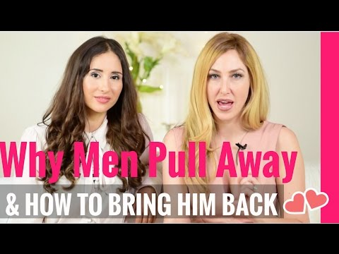 5 Reasons Men Pull Away & How To Get Him Back! Giordana Toccaceli & Megan Weks
