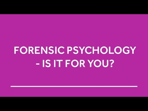 Forensic Psychology - Is It For You?