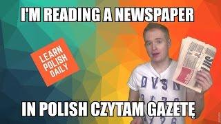 Reading a Newspaper in Polish: Czytam Gazetę