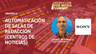 Sesión 2: Automatización de Salas de Redacción (Centros de Noticias)