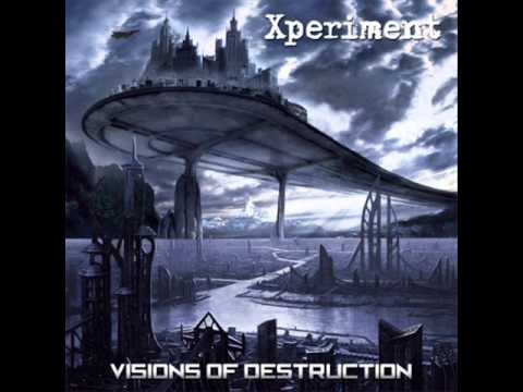 Xperiment-Visions Of Destruction