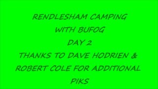 RENDLESHAM CAMPING TRIP 2017 WITH BUFOG DAY 2