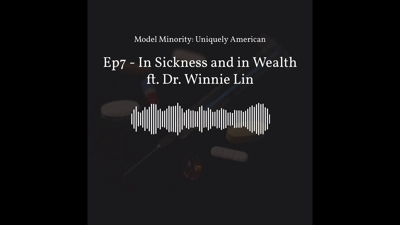 Ep7 - In Sickness and in Wealth (CLIP) - Dr. Winnie Lin