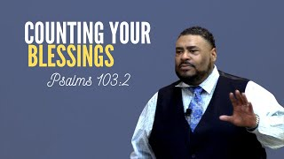 Counting Your Blessings (Bible Study) | Minister Early Copeland