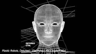 Plastic Robots, Detuned - Disconnect Me (Original Mix)