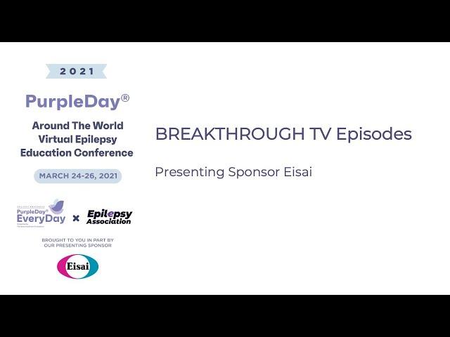 Breakthrough TV Epilapsey - Purple Day® Around The World 2021 Virtual Epilepsy Education Conference