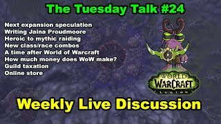 Tuesday talk #23 jaina proudmoore, how much money does wow make? and other topics
