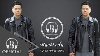 Người Ấy | Trịnh Thăng Bình | Official Audio
