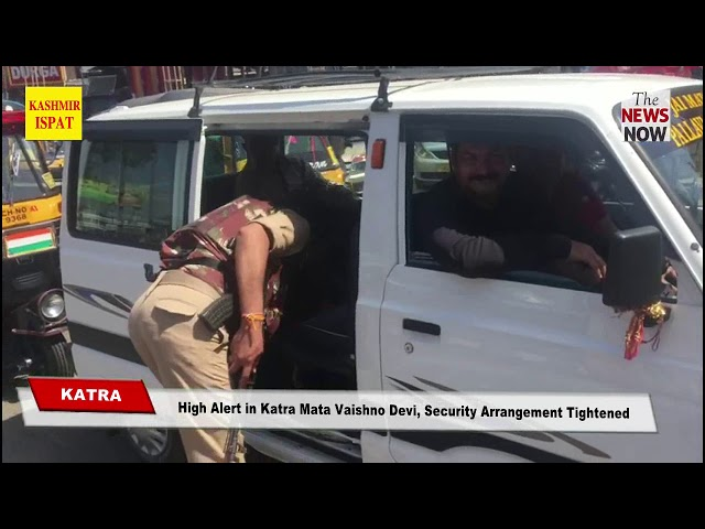 High Alert in Katra Mata Vaishno Devi, Security Arrangement Tightened