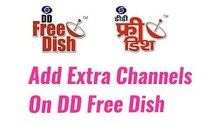 How to Add Extra channels on your DD Free Dish