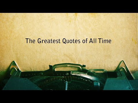 the-greatest-quotes-of-all-time
