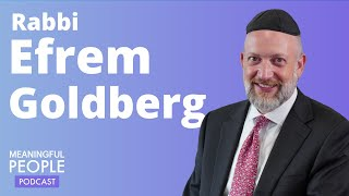 The Story of Rabbi Efrem Goldberg | Meaningful People #22