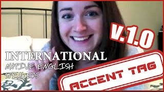 ACCENT TAG: US, Canada, UK, Australia, and New Zealand