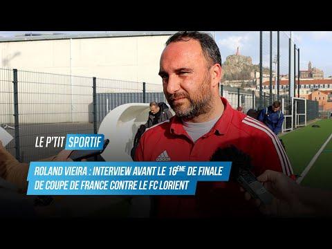 Roland Vieira (Coach Le Puy Foot 43) - ITW avant le 16ème de finale de CDF contre Lorient