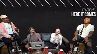 The Joe Budden Podcast Episode 276 | Here It Comes