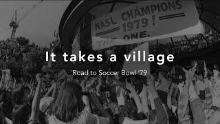 It takes a village: Road to Soccer Bowl '79