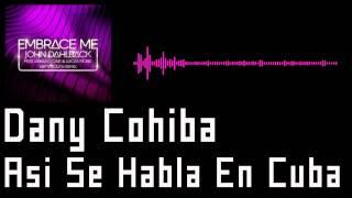 Dany Cohiba - Asi Se Habla En Cuba (B.Vivant Dub Remix) (BacauHouseMafia.Ro)