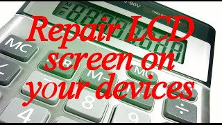 How to repair LCD Screen on Calculators and Phones