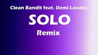 Clean Bandit feat  Demi Lovato - Solo [] Remix Resimi