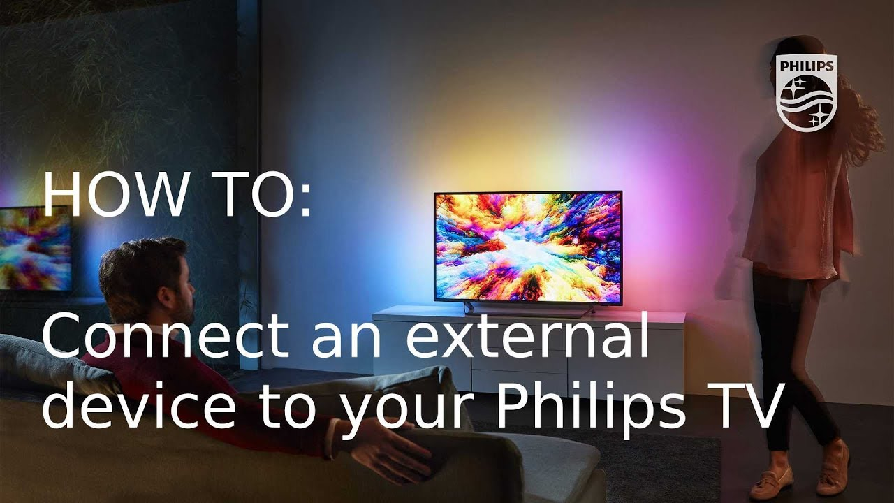 How to connect an external device to your Philips Saphi Smart TV [2018]