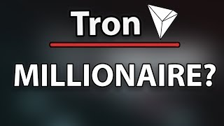 Can Tron (TRX) Make You A Millionaire? Realistically