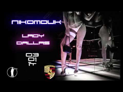 Nikomouk - Lady Dallas // (Audio)