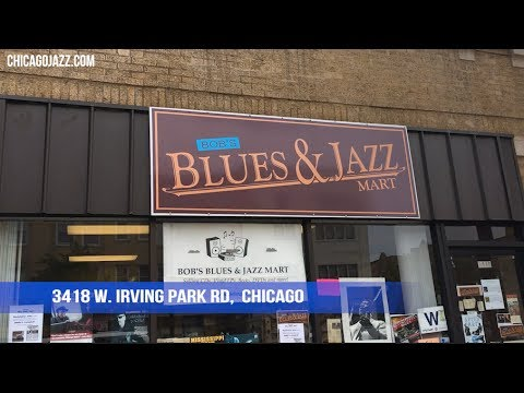 Bob's Blues and Jazz Mart - Around Town with Chicago Jazz
