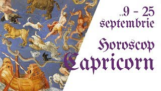 Capricorn || Horoscop 9 - 25 septembrie 2018