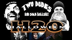 Two Dudes & Some Bullshit EP 68: HALLOWEEN H20 (1998) LIVE Commentary