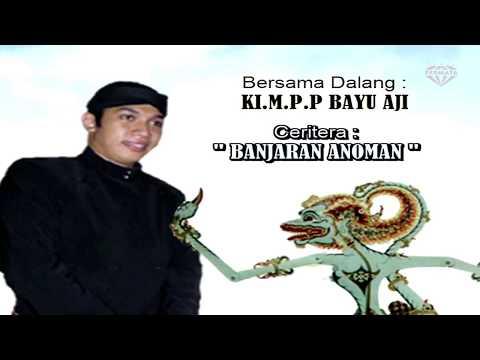 [ Live Ulang ]  BANJARAN ANOMAN // Dalang KI. MPP. BAYU AJI