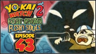 Yo-Kai Watch 2 Bony Spirits / Fleshy Souls - Episode 43 | Infinite Tunnel!