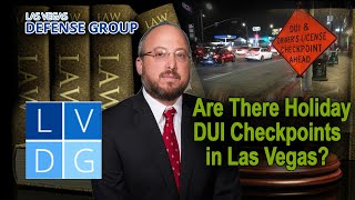 Are there holiday DUI checkpoints in Las Vegas, Nevada?