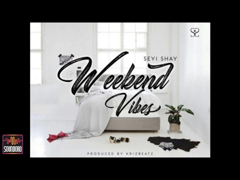 Seyi Shay – Weekend Vibes [OFFICIAL AUDIO]