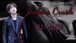 Bts jungkook ff Jealous crush (one-shot)21++ (1/2)