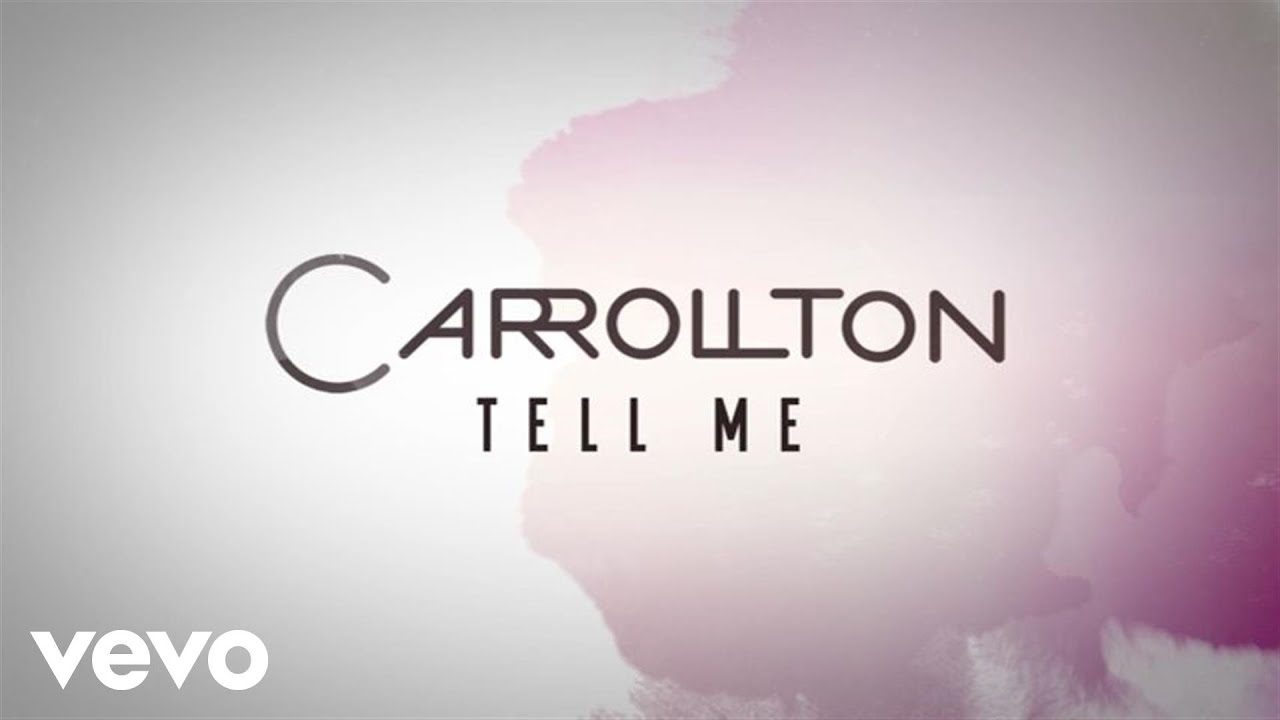 Carrollton - Tell Me (Lyric Video)