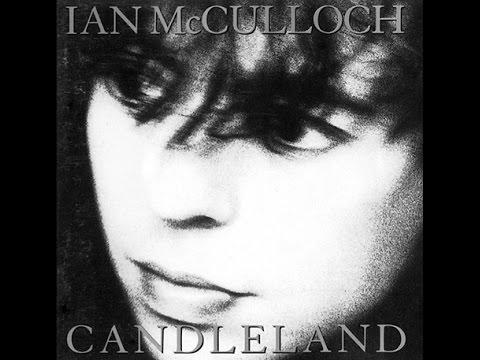 Ian McCulloch - Candleland Extended and Bonus Tracks (Full Album)