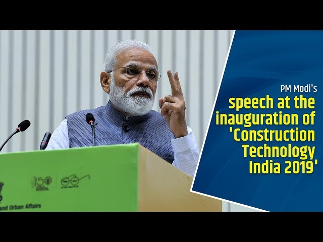 PM Modis speech at the inauguration of Construction Technology India 2019