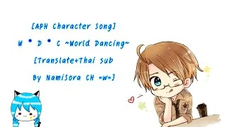 Aph Character Song W D C World Dancing Thai Sub