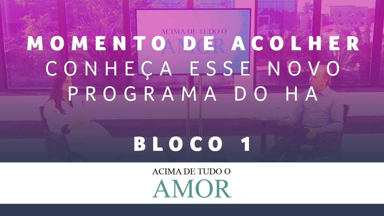 Momento de Acolher - Acima de Tudo o Amor - 28/6/2020 (bloco 1)
