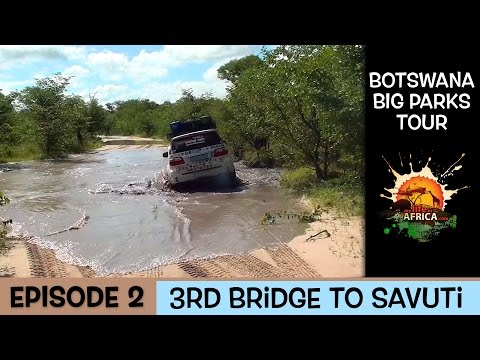 Botswana Big Parks Tour - (3rd Bridge to Savuti Episode 2)