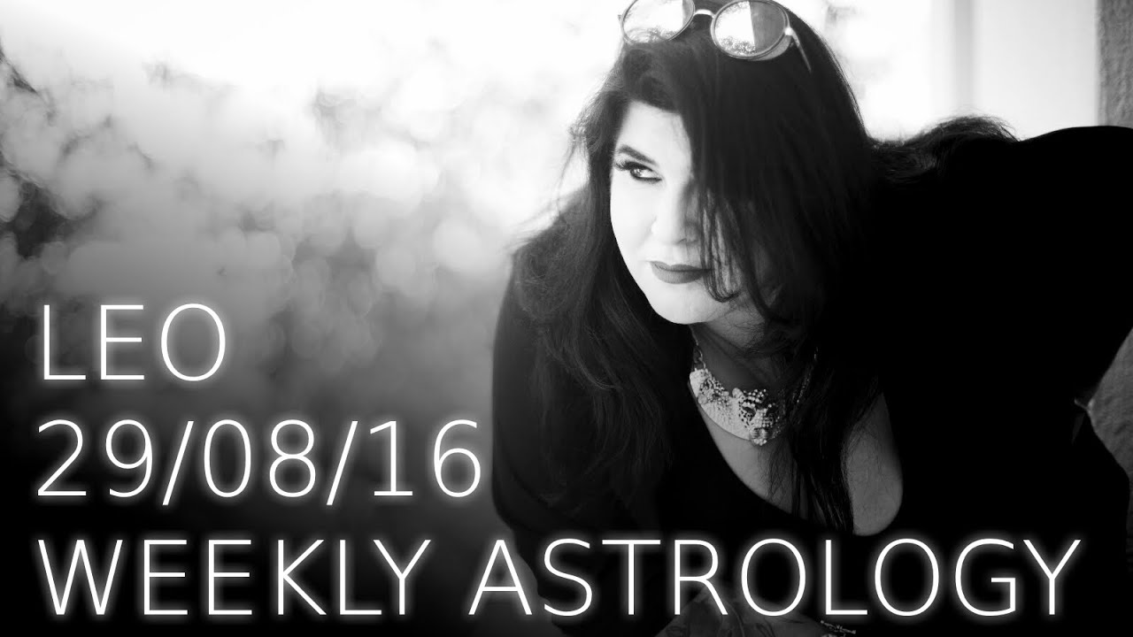Leo Weekly Astrology Forecast 29th August 2016 - Michele Knight