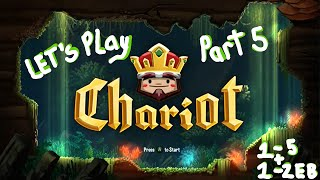 Lets Play Chariot - 1-5 + 1-2EB - Part 5 (XBOXONE)